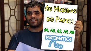 As Medidas do Papel: A4, A3, A2, A1, A0 | Matemática Rio
