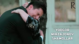 Yodgor Mirzajonov - Shamollar | Ёдгор Мирзажонов - Шамоллар