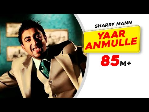 Yaar Anmulle - Sharry Mann video