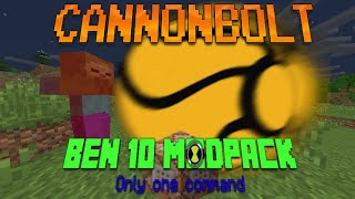 CANNONBOLT in Only One Command! (Addition to Ben 10 modpack)