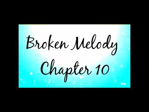 Broken Melody // {Chapter 10}