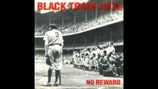 Watch Black Train Jack No Reward video