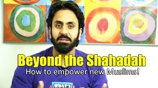 Beyond the Shahadah: How to Empower New Muslims! – Hamza Tzortzis