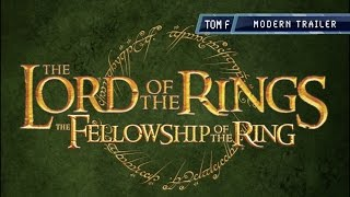 The Fellowship of the Ring - Modern Trailer
