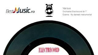 Orchestra Electrecorddir T Cosma)   Nu dansati(instrumental)