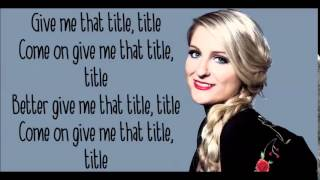 Meghan Trainor - Title |Lyrics|
