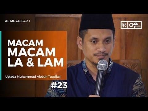 Al-Muyassar (23) : Macam-Macam Laa Dan Lam - Ustadz M Abduh Tuasikal