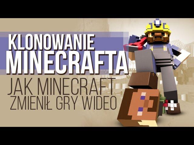 Atak klonów - jak Minecraft zmienił świat gier [tvgry.pl]
