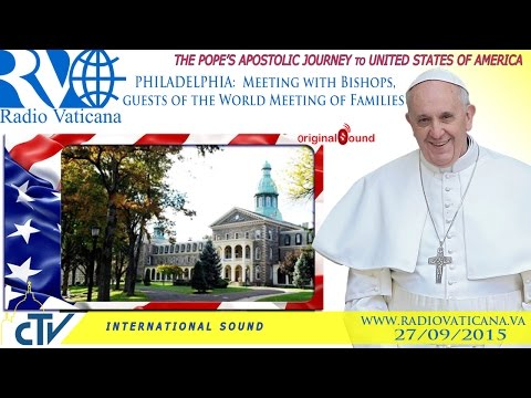 Pope Francis in the USA - Meeting with Bishops, guests of the World Meeting of Families