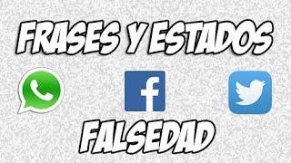 Estados Y Frases Para Whatsapp - Facebook - Twitter - Falsedad #14