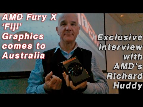 AMD's Richard Huddy Interviewed - AMD Radeon Fury X 'Fiji' Graphics comes to Australia