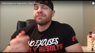 Tiger Fitness - Think Simple For Huge Gains