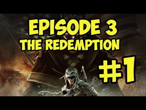 Assassin's Creed 3 - Episode 3: The Redemption Walkthrough Part 1 (The Tyranny of King Washington)