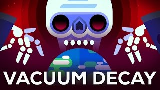 The Most Efficient Way to Destroy the Universe – False Vacuum by : Kurzgesagt – In a Nutshell