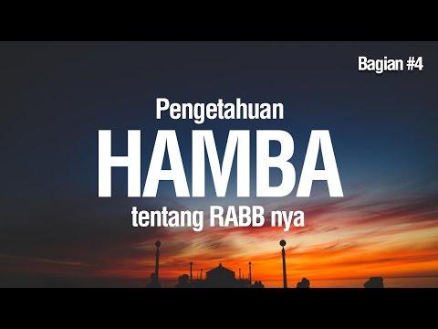 Pengetahuan Hamba Tentang Rabb-Nya #4 - Ustadz Khairullah Anwar Luthfi, Lc