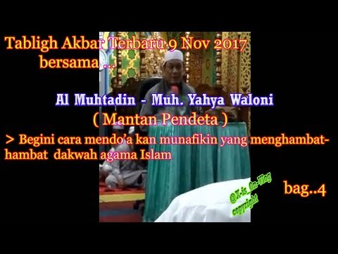 Tabligh Akbar terbaru 9 nov 2017  - Al muhtadin Muh Yahya Waloni bag4