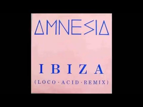 Amnesia - Ibiza (Loco acid remix) (vinyl sound)