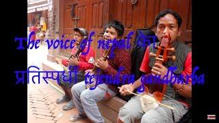 The voice of nepal काे  प्रतिस्पर्धी tejendra gandharba