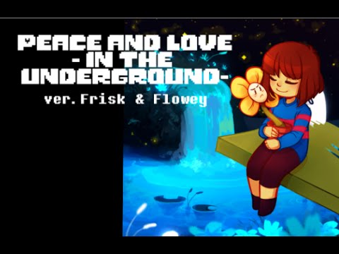 【Undertale】Peace & Love (In the Underground)【Steven Universe Parody】