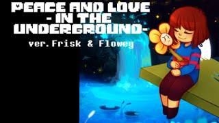 【Undertale】Peace & Love (In the Underground)【Steven Universe Parody】