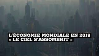 """En 2019, """"le ciel s'assombrit"""" pour l'économie mondiale"""