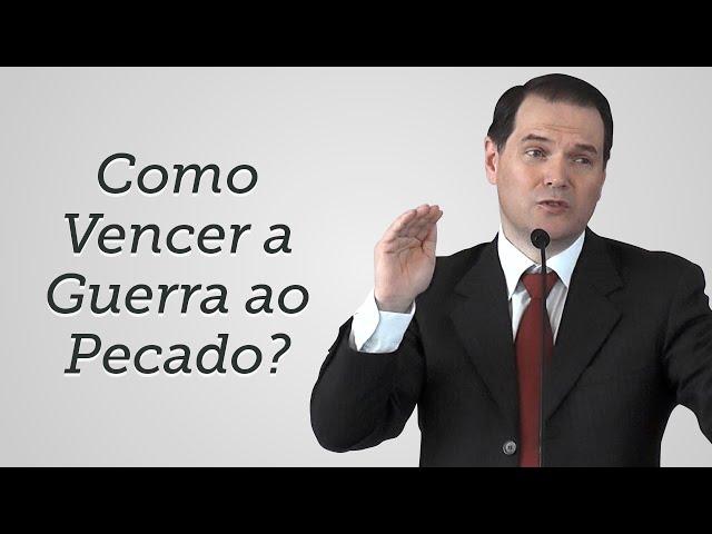 [Trecho] Como Vencer a Guerra ao Pecado? - Sérgio Lima