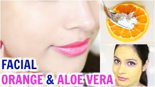 ORANGE & ALOE VERA Facial - Get Instant Glowing Skin | ShrutiArjunAnand