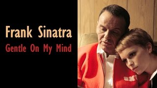 Watch Frank Sinatra Gentle On My Mind video