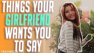 12 Things Your Girlfriend Wants You to Say