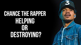 Is Chance The Rapper Destroying The Music Industry?