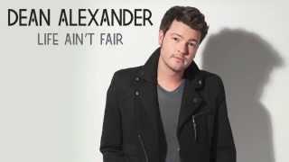 Dean Alexander Life Ain't Fair