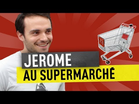 JEROME AU SUPERMARCHÉ