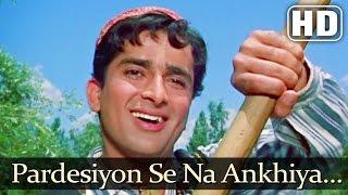 Pardesiyon Se Na Ankhiyan - Jab Jab Phool Khile