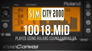 SimCity 2000: 10018.MID played using the Roland Sound Canvas VA