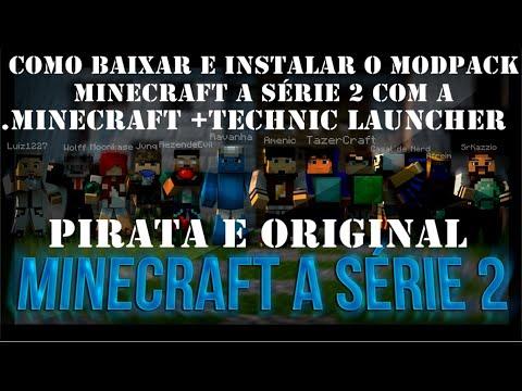 Como Baixar E Instalar O Modpack  Minecraft A Série 2 .Minecraft +TECHNIC LAUNCHER PIRATA E ORIGINAL