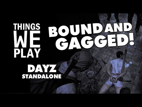 Dayz Standalone - Bound And Gagged! video