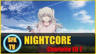 NIGHTCORE - 【君の文字】試聴動画 [Charlotte ED 2] Full Ver