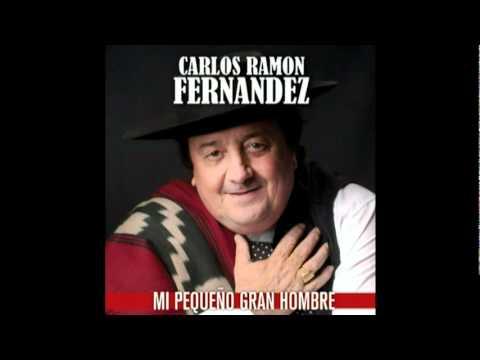 Carlos Ramon Fernandez - Mi Pequeño Gran Hombre