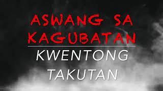 Aswang Sa Kagubatan | Kwentong Takutan