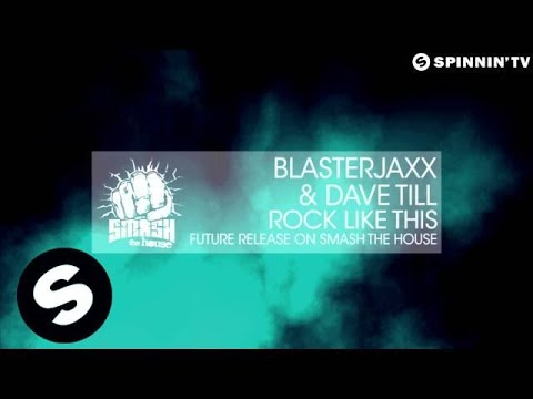 Blasterjaxx & Dave Till - Rock Like This (Available May 6)