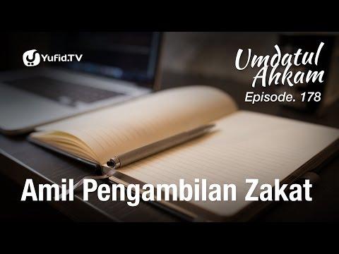 Umdatul Ahkam Hadis 181 - Zakat (Amil Pengambilan Zakat) - Ustadz Aris Munandar (Eps. 178)