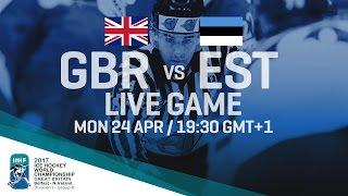 Great Britain - Estonia | Full Game | 2017 IIHF Ice Hockey World Championship Division I Group B