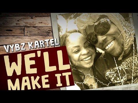 Vybz Kartel - We'll Make It (One In A Million) October 2014