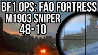 BATTLEFIELD 1 M1903 SNIPER GAMEPLAY FAO FORTRESS | BF1 Operations Gameplay