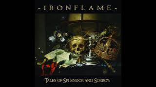 Ironflame - Tales of Splendor and Sorrow (2018)