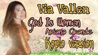 Via Vallen - God Is A Woman Koplo Version ( Ariana Grande )