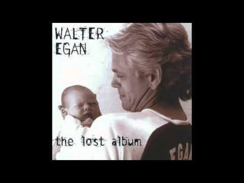 Walter Egan - Only Love is Left Alive