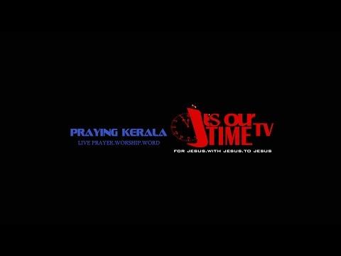 LIVE PRAYER - Praying Kerala, Praying India (17/04/2015) 691 Days