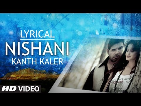 Nishaani By Kanth Kaler Full Song With Lyrics | Sajda - Tere Pyar Da | Latest Punjabi Song 2014 video