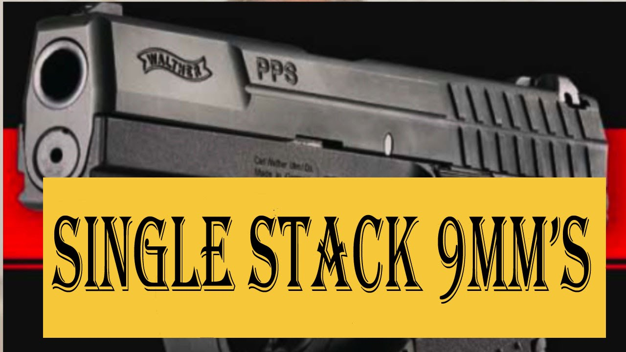 Single Stack 9mm Handguns Five Single Stack 9mm Pistols